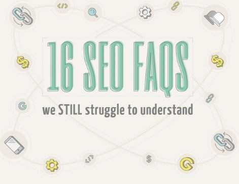 16 SEO FAQs We Struggle With (Infographic)